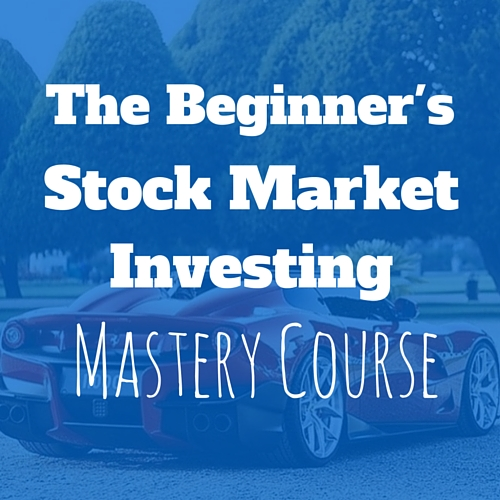 The Beginners Stock Market Investing Mastery Course